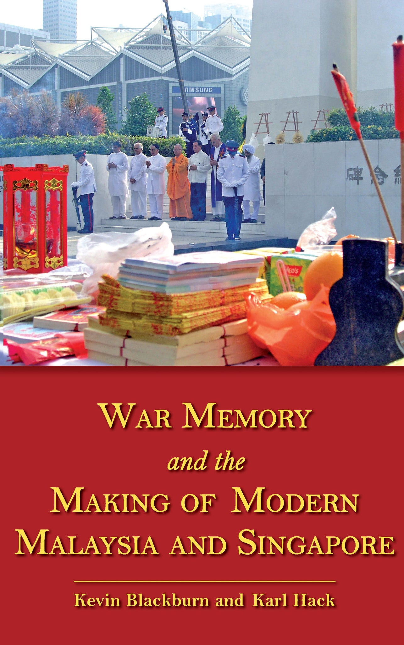 Image result for Book : War Memory and the Making of Modern Malaysia and Singapore