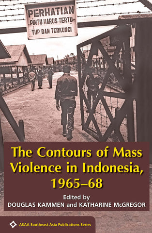 The Contours of Mass Violence in Indonesia: 1965-1968