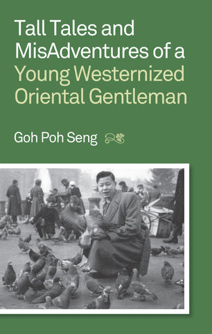 Tall Tales and MisAdventures of a Young Westernized Oriental Gentleman