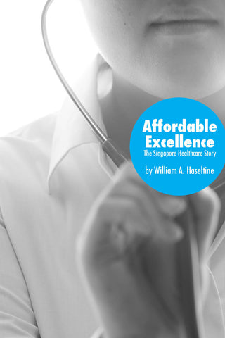Affordable Excellence: The Singapore Healthcare Story