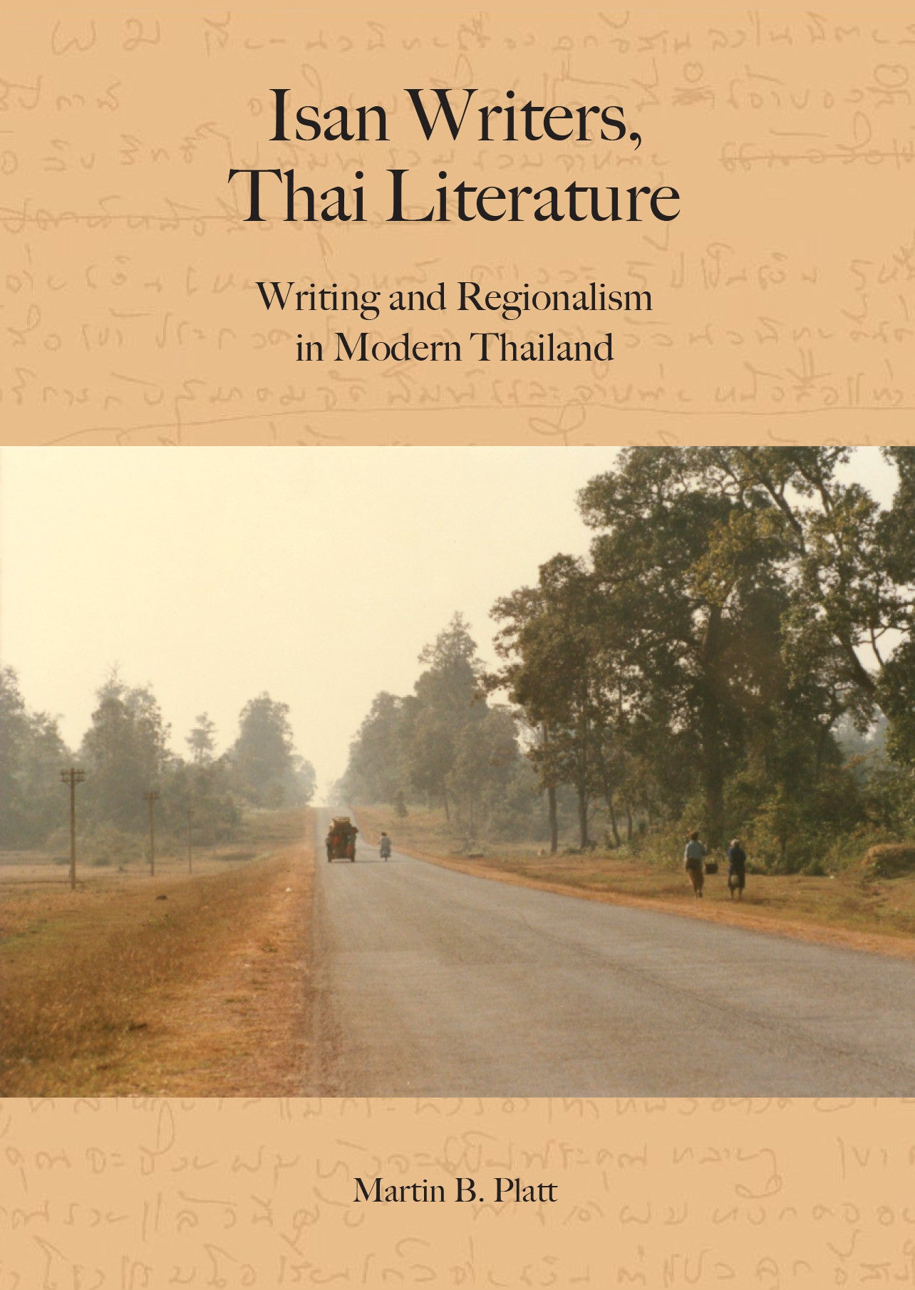 Isan Writers, Thai Literature: Writing and Regionalism in Modern Thailand