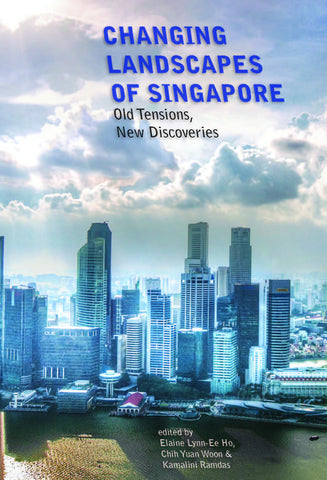 Changing Landscapes of Singapore: Old Tensions, New Discoveries