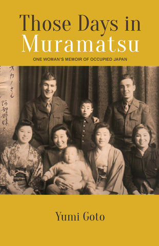 Those Days in Muramatsu: One Woman's Memoir of Occupied Japan