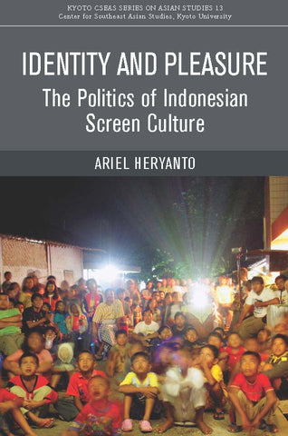 Identity and Pleasure: The Politics of Indonesian Screen Culture