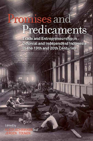 Promises and Predicaments: Trade and Entrepreneurship in Colonial and Independent Indonesia in the 19th and 20th Centuries