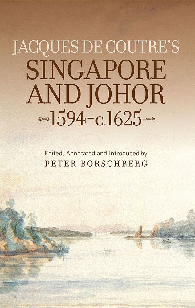 Jacques-de-Coutre's-Singapore-and-Johor-1594-c.-1625