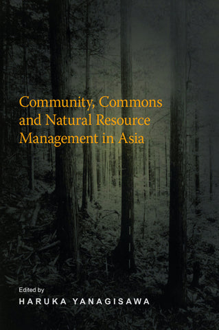 Community, Commons and Natural Resource Management in Asia