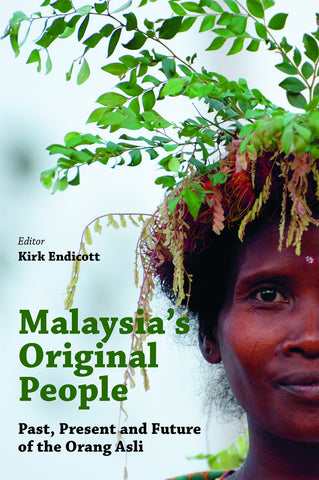 "Malaysia's ""Original People"": Past, Present and Future of the Orang Asli"