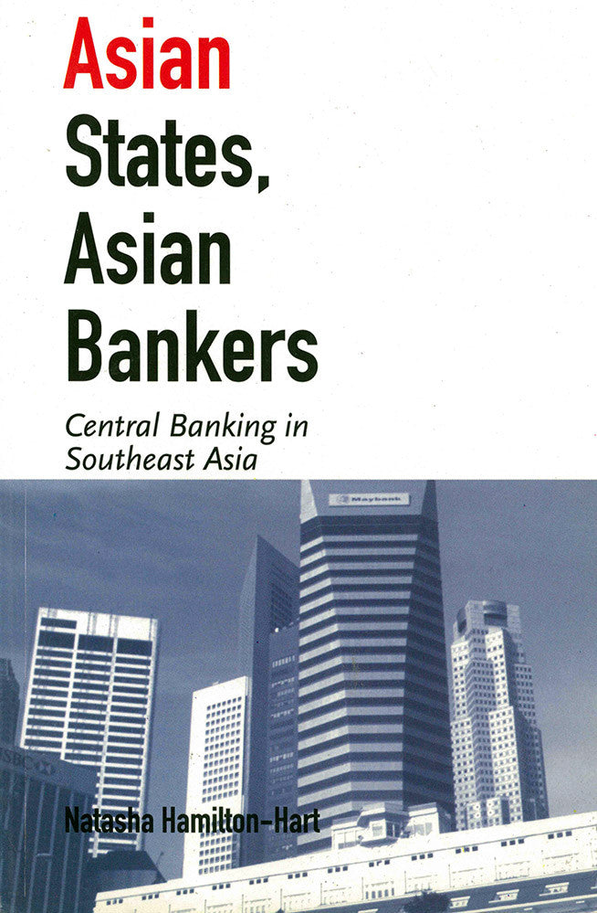 Asian States, Asian Bankers: Central Banking in Southeast Asia
