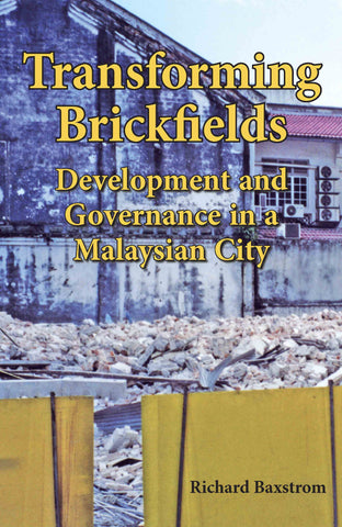 Transforming Brickfields: Development and Governance in a Malaysian City