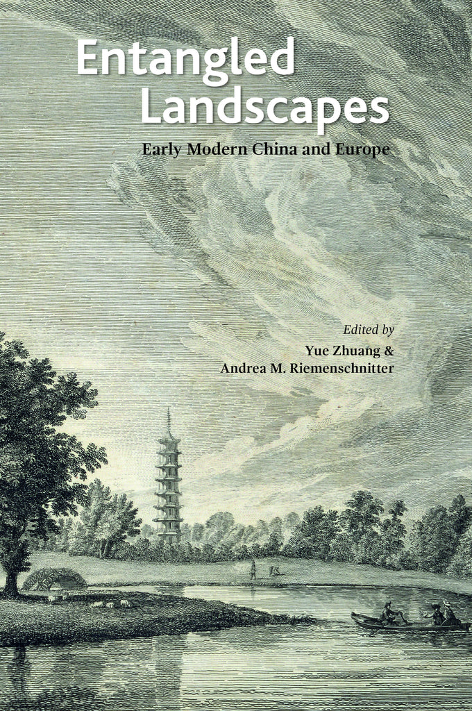 Entangled Landscapes: Early Modern China and Europe