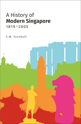 A History of Modern Singapore, 1819-2005 (New format)