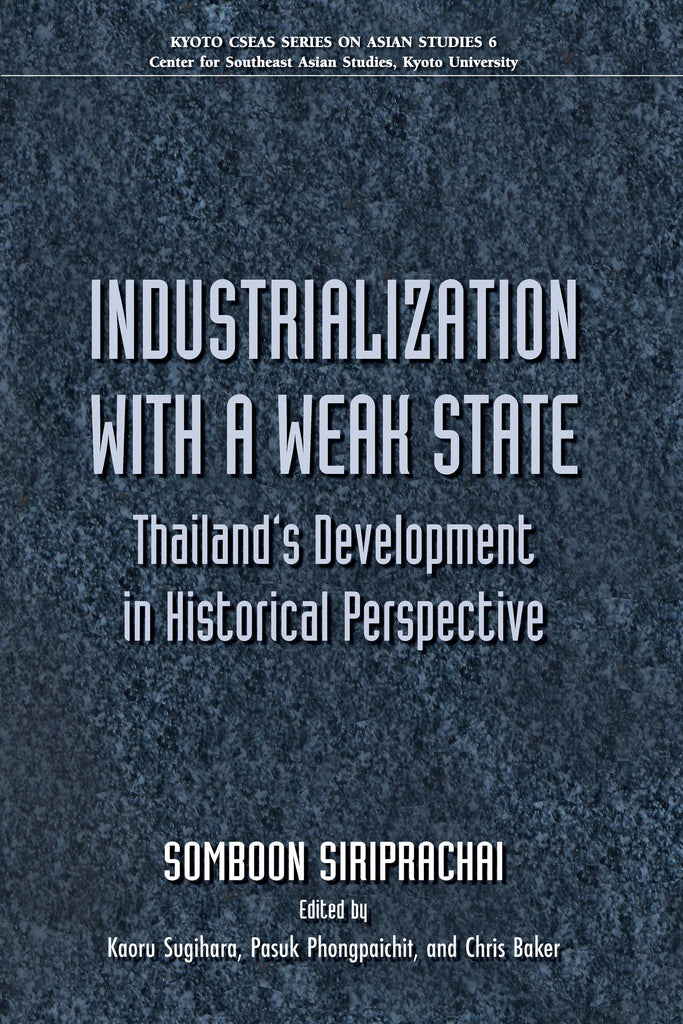 Industrialization with a Weak State: Thailand's Development in Historical Perspective