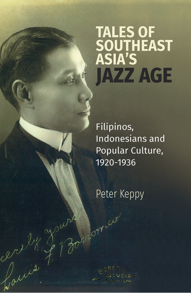 Tales of Southeast Asia's Jazz Age: Filipinos, Indonesians and Popular Culture, 1920-1936