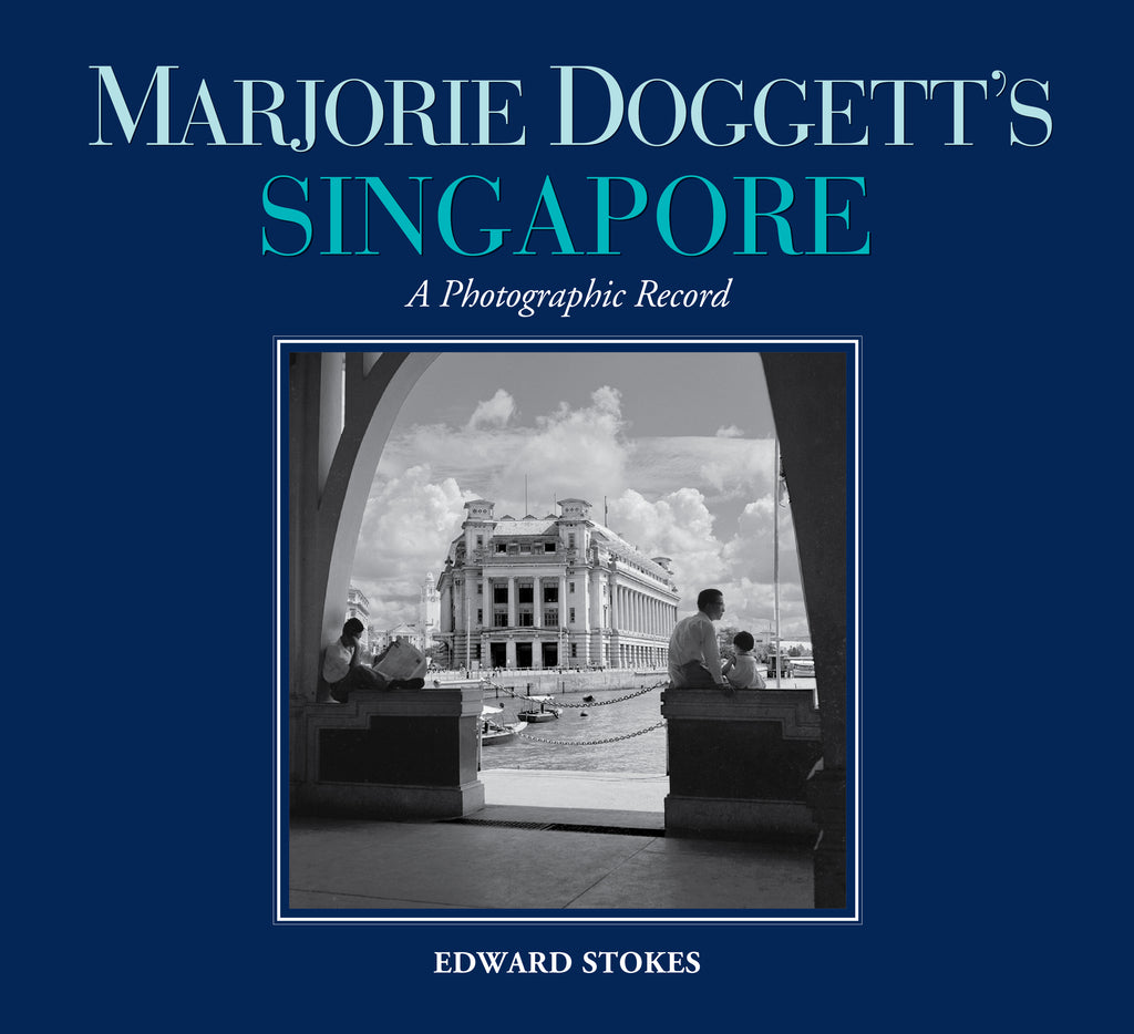 Marjorie Doggett's Singapore: A Photographic Record