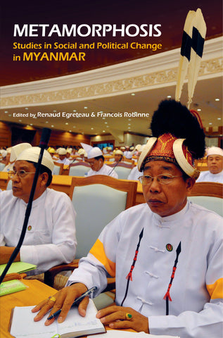 Metamorphosis: Studies in Social and Political Change in Myanmar