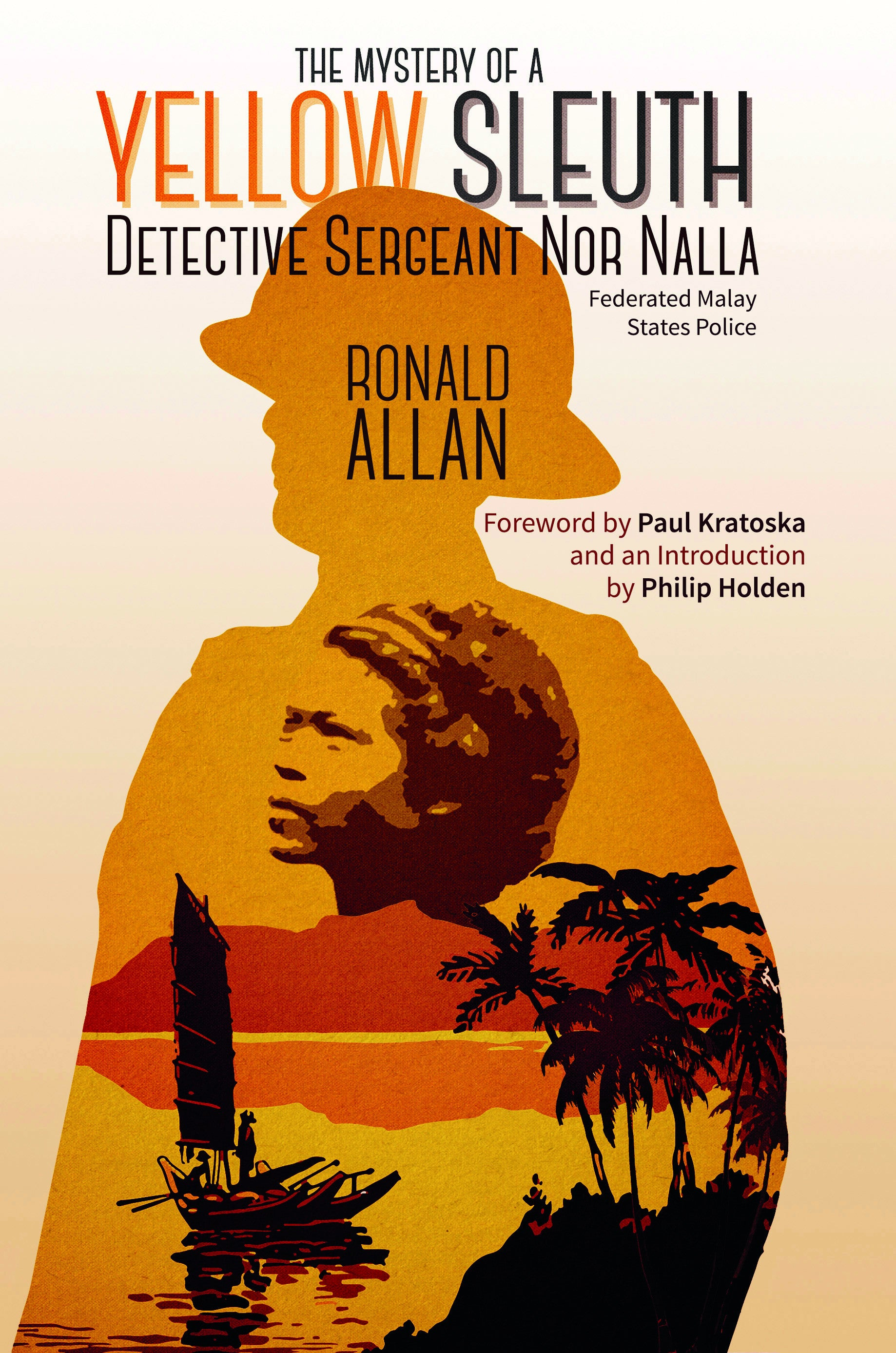 """The Mystery Of €�a Yellow Sleuth"""": Detective Sergeant Nor Nalla, Federated  Malay"""