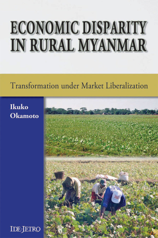 Economic Disparity in Rural Myanmar: Transformation under Market Liberalization