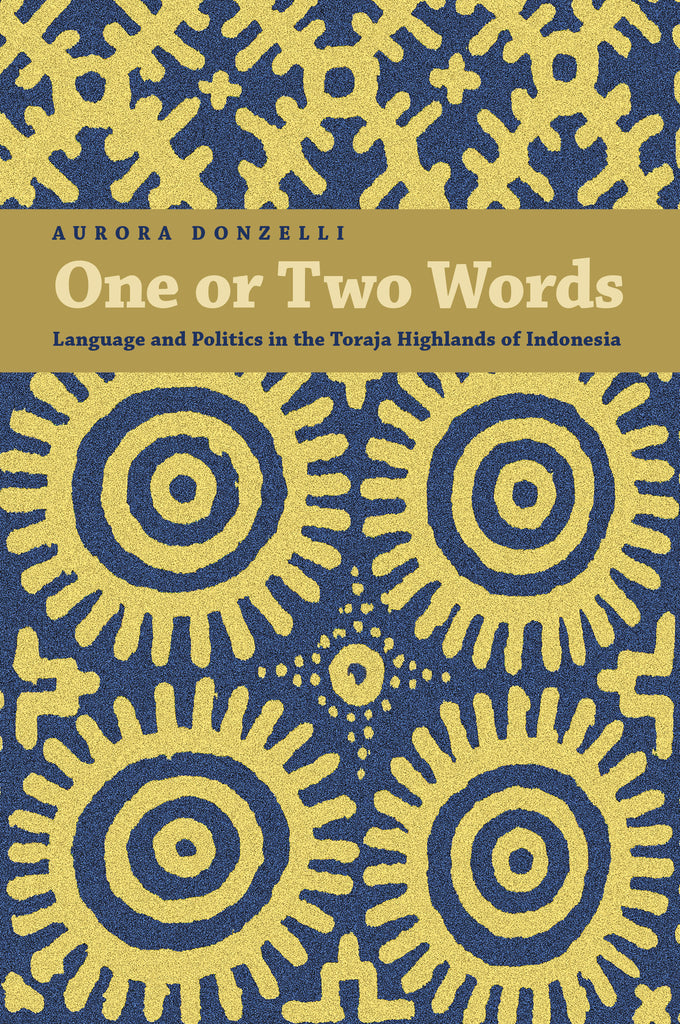 One or Two Words: Language and Politics in the Changing Toraja Highlands