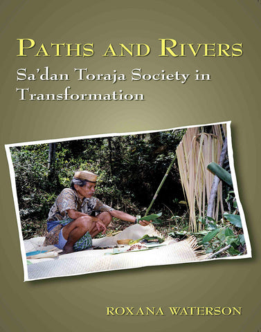 Paths and Rivers: Sa'dan Toraja Society in Transformation