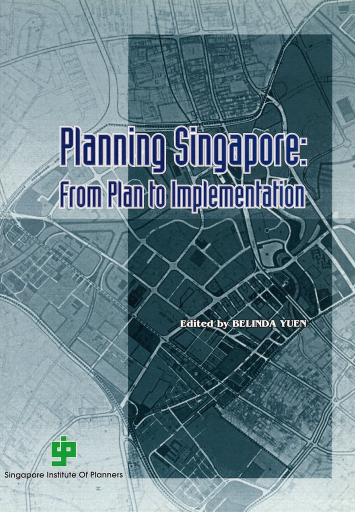 Planning Singapore: From Plan to Implementation