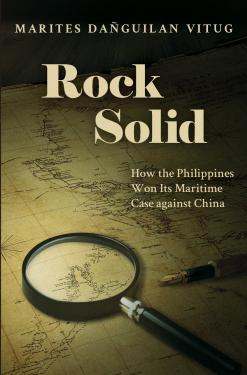 Rock Solid: How the Philippines Won Its Maritime Case against China