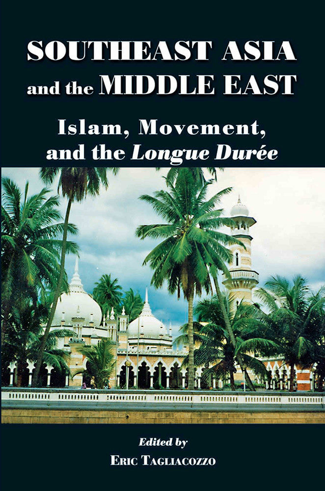 Southeast Asia and the Middle East: Islam, Movement and the Longue Durèe