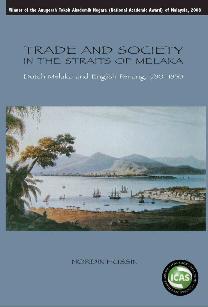 Trade and Society in the Straits of Melaka: Dutch Melaka and English Penang, 1780-1830
