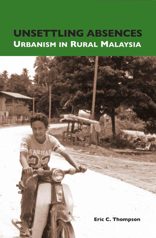 Unsettling Absences: Urbanism in Rural Malaysia