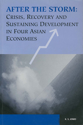 After the Storm: Crisis, Recovery and Sustaining Development in Four Asian Economies