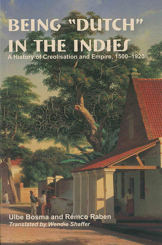 "Being ""Dutch"" in the Indies: A History of Creolisation and Empire, 1500-1920"