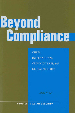 Beyond Compliance: China, International Organizations, and Global Security