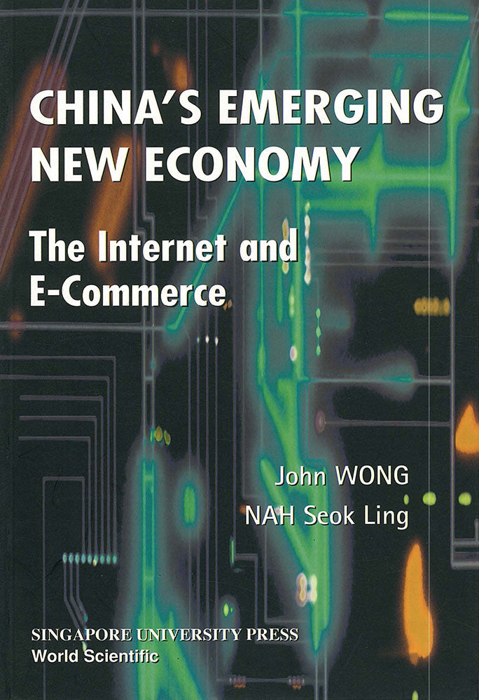 China's Emerging New Economy: Growth of the Internet and Electronic Commerce