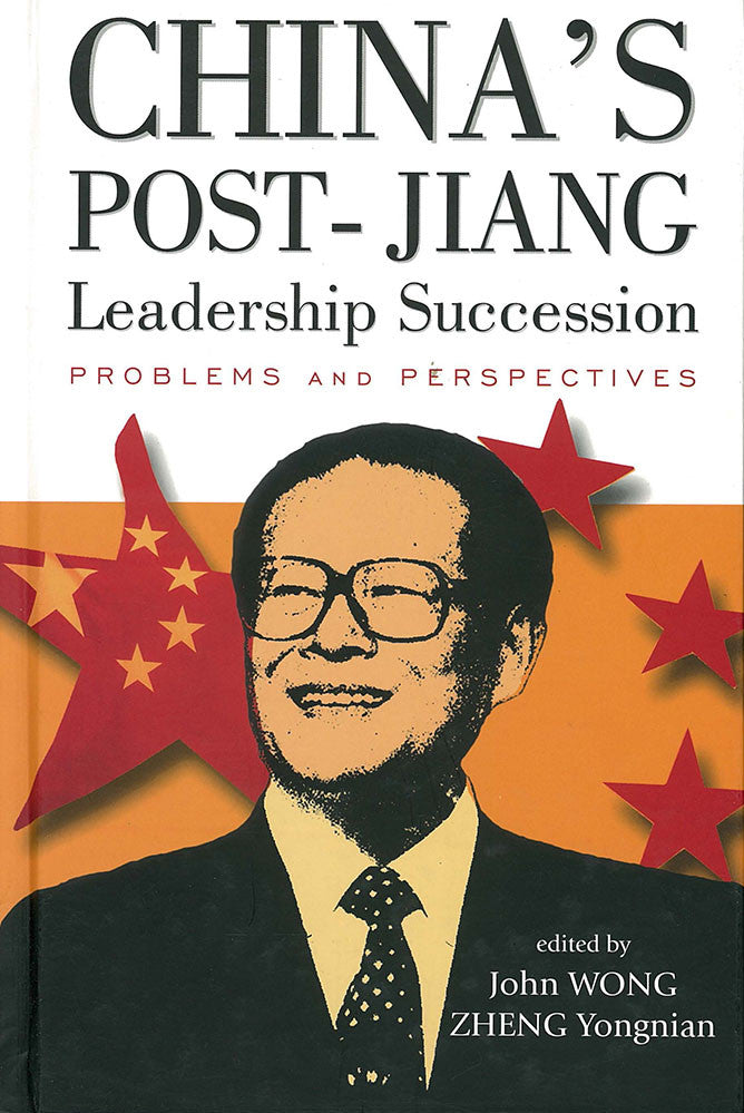 China's Post-Jiang Leadership Succession - Problems and Perspectives