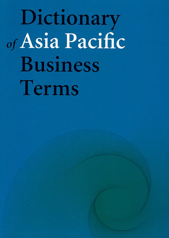 Dictionary of Asia Pacific Business Terms