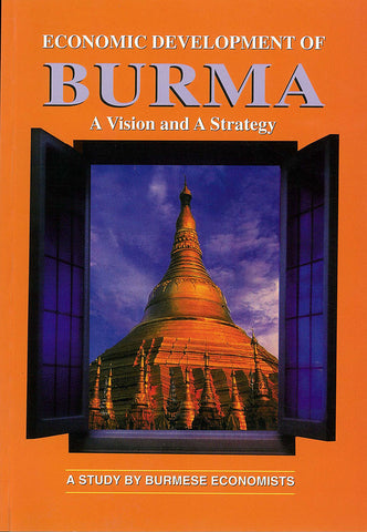 Economic Development of Burma: A Vision and A Strategy