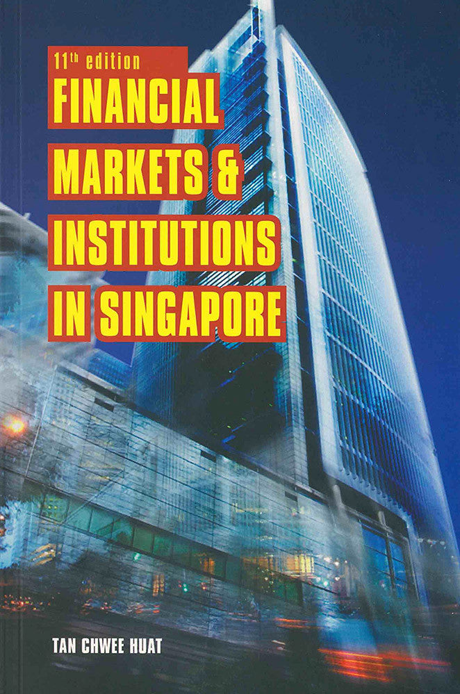 Financial Markets And Institutions in Singapore (11th Edition)