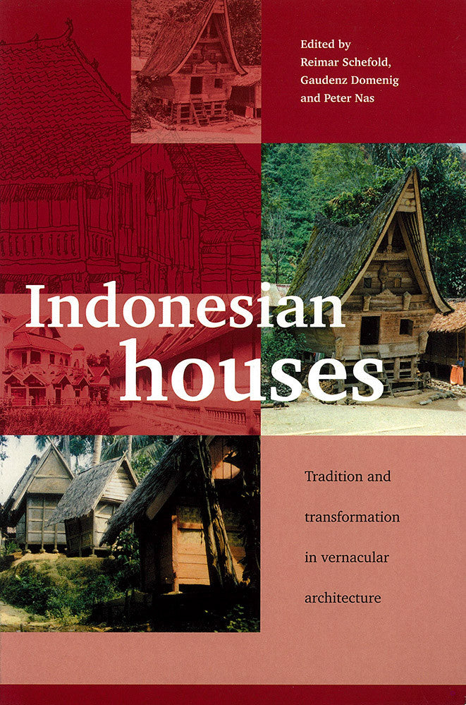 Indonesian Houses: Tradition and Transformation in Vernacular Architecture