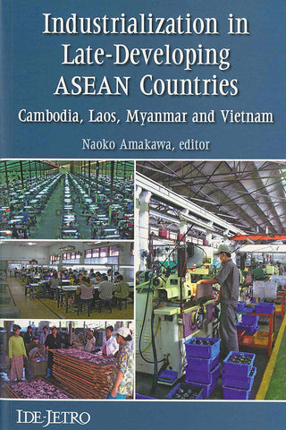 Industrialization in Late-Developing ASEAN Countries: Cambodia, Laos, Myanmar and Vietnam
