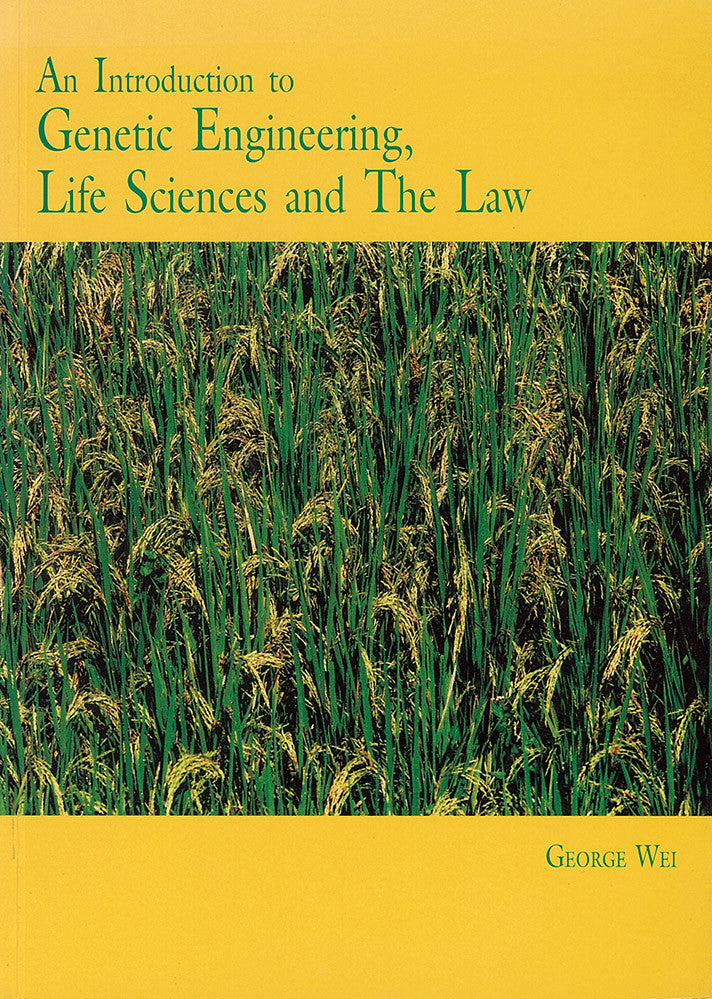 An Introduction to Genetic Engineering: Life Sciences and the Law