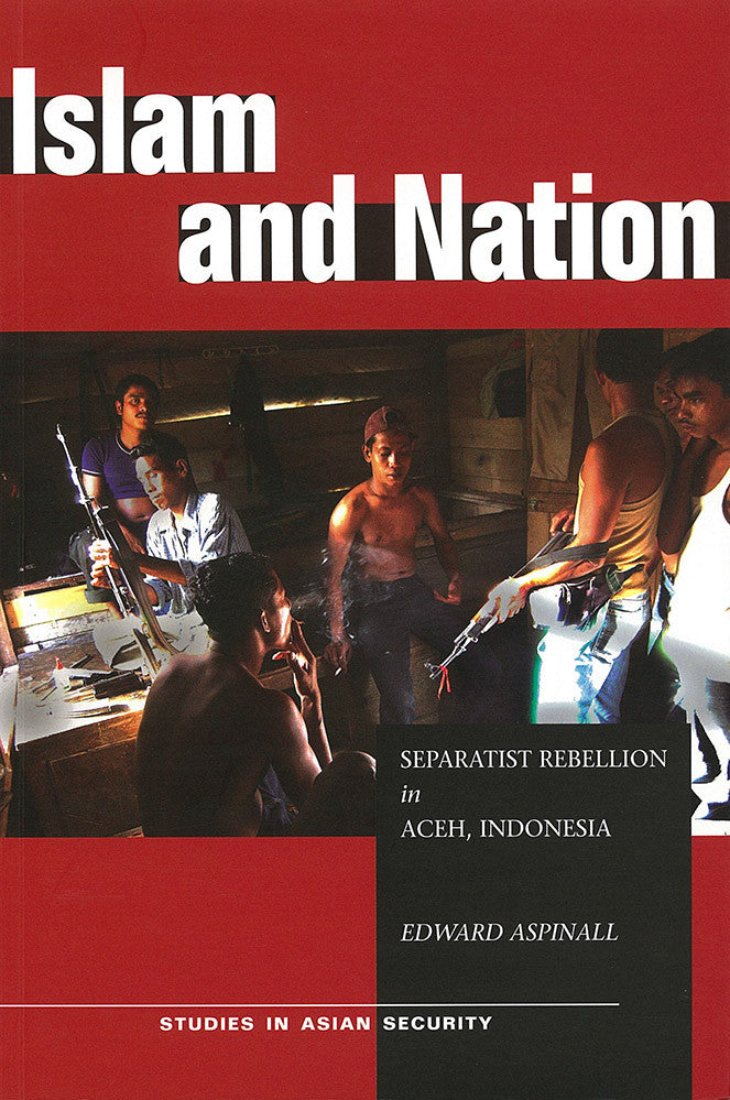 Islam and Nation: Separatist Rebellion in Aceh, Indonesia