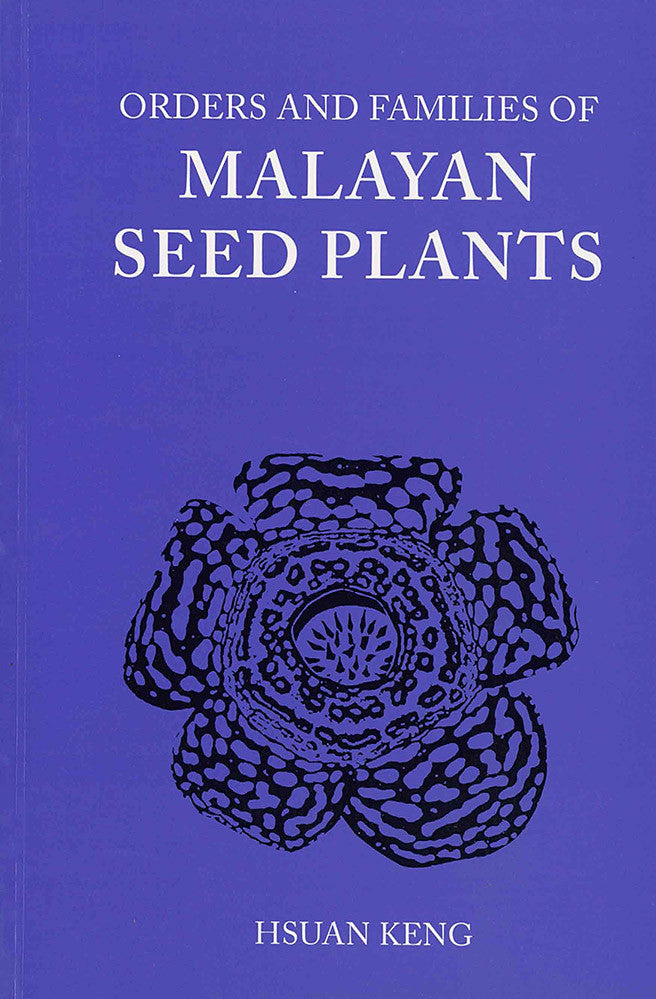 Orders and Families of Malayan Seed Plants