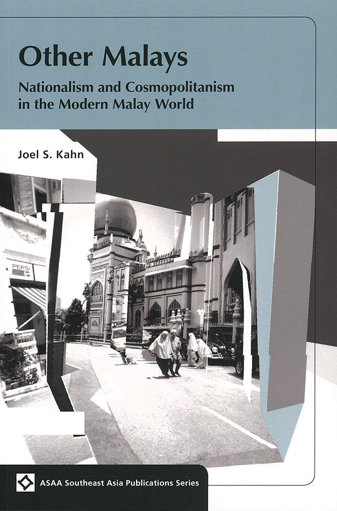 Other Malays: Nationalism and Cosmopolitanism in the Modern Malay World
