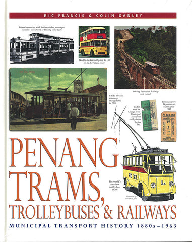 Penang Trams, Trolleybuses, and Railways: Municipal Transport History, 1880s-1963