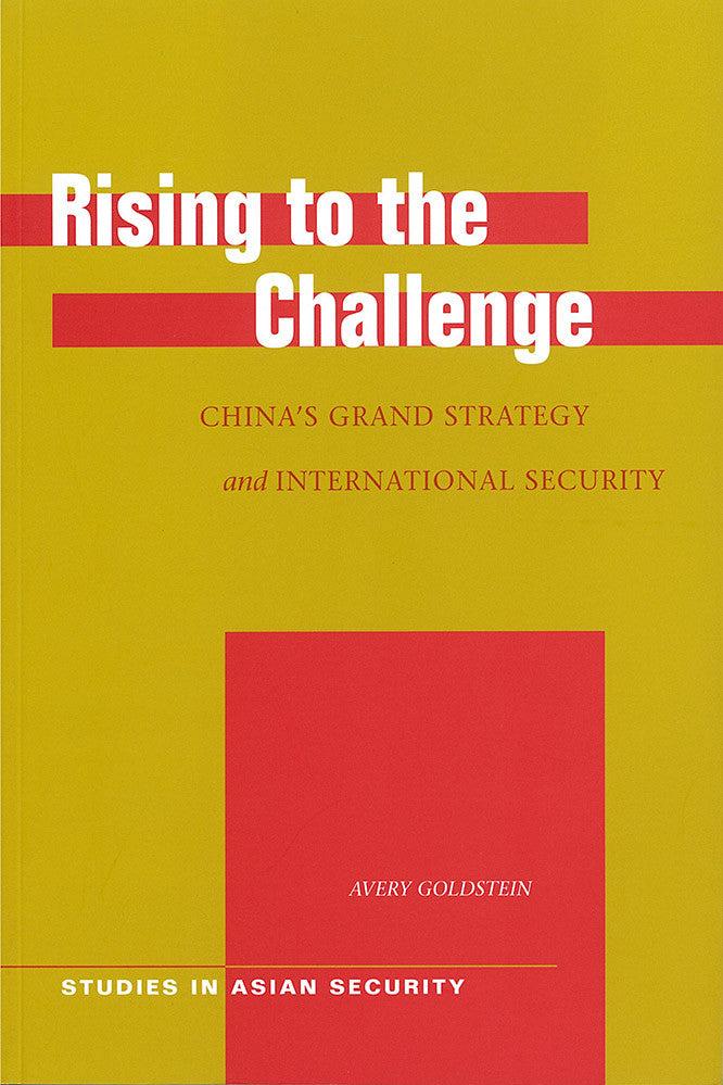 Rising to the Challenge: China's Grand Strategy and International Security