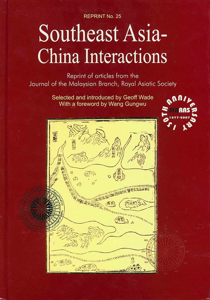 Southeast Asia-China Interactions: Reprint of Articles from the Journal of the Malaysian Branch, Royal Asiatic Society