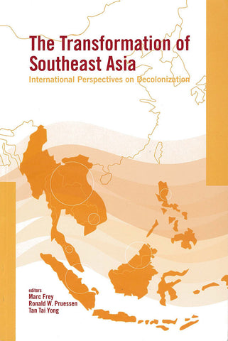 The Transformation of Southeast Asia: International Perspectives on Decolonization