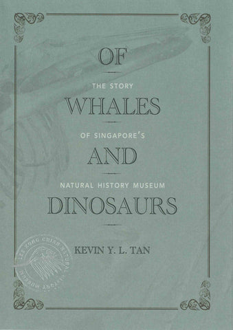 Of Whales and Dinosaurs: The Story of Singapore's Natural History Museum