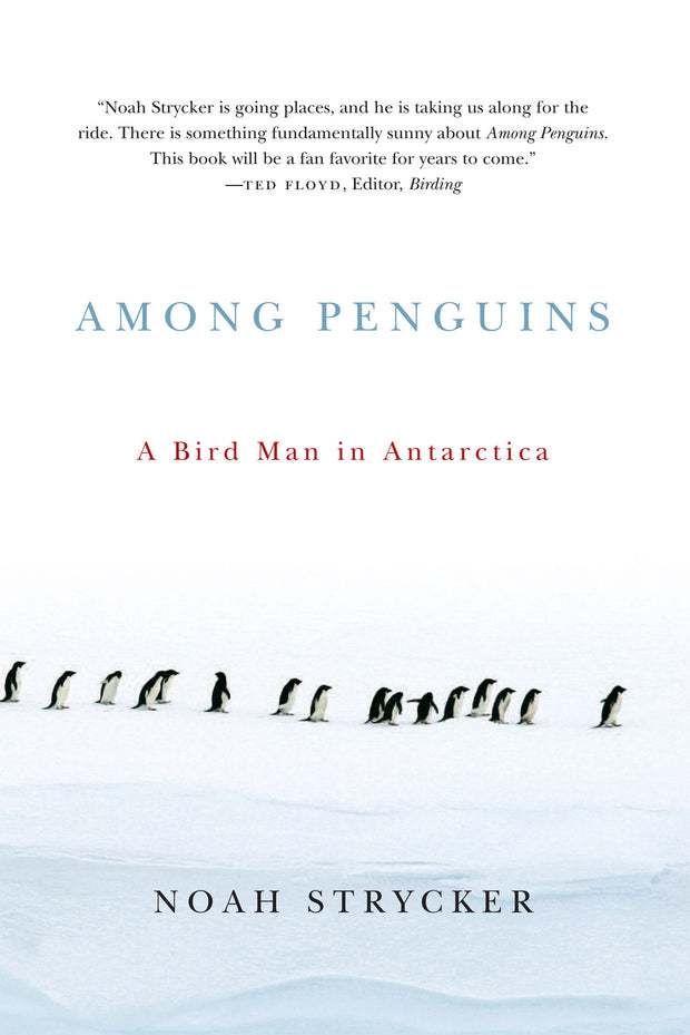 Among Penguins by Noah Strycker - Quark Expeditions, Inc.