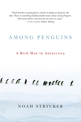 Noah Strycker - Among Penguins - Quark Expeditions